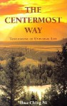 The Centermost Way: Touchstone of Universal Life - Hua-Ching Ni