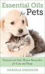 ESSENTIAL OILS: Essential Oils For Dogs - Natural and Safe Essential Oils Home Remedies For Dogs (Essential Oils, Essential Oils For Dogs, Essential Oils For beginners, Essential Oils Book) - Daniela Emerson