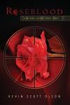 Roseblood: A Michael Quinn Short Story - Kevin Scott Olson