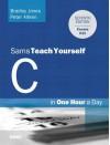 Sams Teach Yourself C Programming in One Hour a Day - Bradley L Jones, Peter Aitken, Dean Miller
