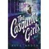 The Casquette Girls - Alys Arden