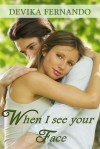 When I see your Face - Devika Fernando