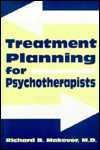 Treatment Planning For Psychotherapists - Richard B. Makover
