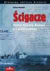 Ścigacze Polskiej Marynarki Wojennej w II wojnie światowej - Mariusz Borowiak
