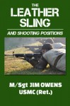 The Leather Sling and Shooting Positions - Jim Owens