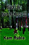 Black Lily: Have No Mercy 111 - Kam Ruble