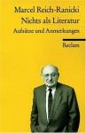 Nichts als Literatur - Marcel Reich-Ranicki