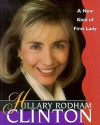 Hillary Rodham Clinton, a New Kind of First Lady: A New Kind of First Lady - Joann Bren Guernsey