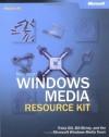 Microsoft® Windows Media® Resource Kit (Pro-Resource Kit) - Microsoft Corporation, Tricia Gill, Bill Birney