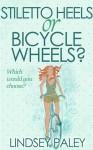 Stilleto Heels or Bicycle Wheels? - Lindsey Paley