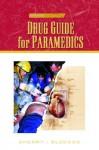 Drug Guide for Paramedics - Richard A. Cherry, Bryan E. Bledsoe