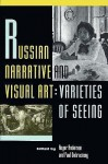 Russian Narrative and Visual Art: Varieties of Seeing - Roger B. Anderson, Paul Debreczeny
