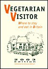Vegetarian Visitor: Where to Stay and Eat in Britain 2003 Edition - Annemarie Weitzel