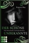 Der schöne Unbekannte - Vier fantastische Liebesgeschichten - Katjana May