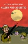 Allied and Addicted - Alison Broinowski