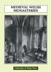 Medieval Welsh Monasteries - John W. Roberts, Gareth Williams