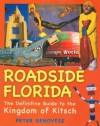 Roadside Florida: The Definitive Guide to the Kingdom of Kitsch - Peter Genovese