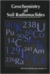 Geochemistry of Soil Radionuclides (S S S a Special Publication) - Peng-Chu Zhang, Michael V. Brady
