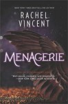 Menagerie (The Menagerie Series) - Rachel Vincent