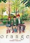Orange: The Complete Collection, Vol. 1 - Ichigo Takano