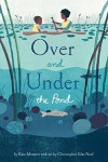 Over and Under the Pond - Kate Messner, Christopher Silas Neal