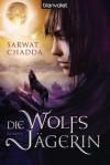 Die Wolfsjägerin: Roman (German Edition) - Sarwat Chadda, Maike Claußnitzer