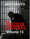 My Prison Journal - Volume 13 - John Smith, Garry M Graves
