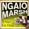 A Man Lay Dead - Ngaio Marsh, Philip Franks