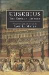 Eusebius: The Church History - Eusebius, Paul L. Maier
