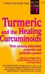 Turmeric and the Healing Curcuminoids - Muhammed Majeed, Frank Murray