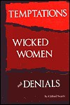 Temptations, Wicked Women and Denials - Clifford E. Swartz