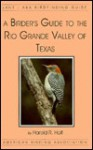 A Birder's Guide to the Rio Grande Valley of Texas (Lane ABA Birdfinding Guides Ser #414 - Harold R. Holt, James A. Lane, Paul J. Baicich, Mark W. Lockwood, Barry R. Zimmer, William B. McKinney, James N. Paton