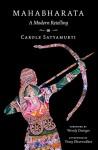 The Mahabharata: A Modern Retelling - Carole Satyamurti, Wendy Doniger, Vinay Dharwadker
