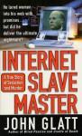 Internet Slave Master - John Glatt