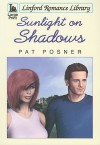 Sunlight on Shadows - Pat Posner