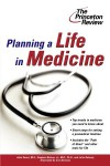 Planning a Life in Medicine: Discover If a Medical Career is Right for You and Learn How to Make It Happen - John Smart, Stephen Nelson