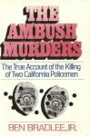 The Ambush Murders - Ben Bradlee Jr., Ben Bradlee