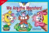 We Are the Monsters! (Sight Word Readers) - Rozanne Lanczak Williams, Lucy Helle