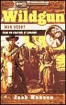 War Scout (Wildgun, Book 5) - Jack Hanson