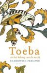 Toeba en het belang van de nacht - Shahrnush Parsipur, Gert Jan de Vries