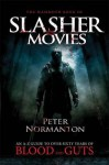 The Mammoth Book of Slasher Movies. by Peter Normanton - Peter Normanton