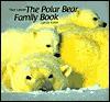 Polar Bear Family Book - Sybille Kalas, Thor Larsen