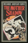 The Mother Shadow - Melodie Johnson Howe