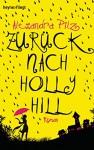 Zurück nach Hollyhill: Roman - Alexandra Pilz