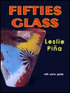Fifties Glass - Leslie A. Pina, Leslie Pina
