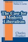 The Case for Modern Liberalism - Charles Frankel, T.Z. Lavine