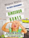 Paleo For Kids: The Sassy Cavewoman's Dinosaur Bones: 40 Kid-Friendly Recipes with 5 Ingredients or Less - Megan White