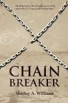Chain Breaker - Shirley A. Williams