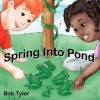 Spring Into Pond - Bob Tyler