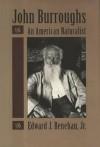 John Burroughs: An American Naturalist - Edward J. Renehan Jr.